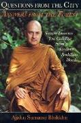 Questions from the City, Answers from the Forest: Simple Wisdom You Can Use from a Western Buddhist Monk