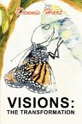 Visions: The Transformation