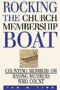 Rocking the Church Membership Boat: Counting Members or Having Members Who Count