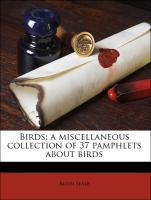 Birds, A Miscellaneous Collection of 37 Pamphlets about Birds