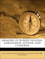 Memoirs of Robert-Houdin, Ambassador, Author, and Conjurer