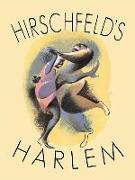 Hirschfeld's Harlem: Manhattan's Legendary Artist Illustrates This Legendary City Within a City