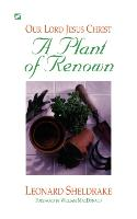 A Plant of Renown: Our Lord Jesus Christ