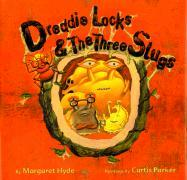 Dreddielocks & the Three Slugs