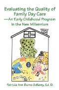 Evaluating the Quality of Family Day Care--An Early Childhood Program in the New Millennium