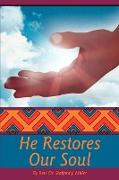 He Restores Our Soul