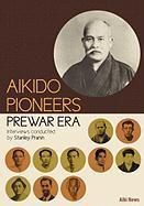 Aikido Pioneers - Prewar Era