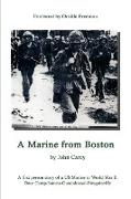 A Marine from Boston: A First Person Story of a US Marine in World War II - Boot Camp-Samoa-Guadalcanal-Bougainville