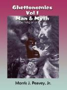 Ghettonomics Vol 1 Man & Myth: The Religion of Racism