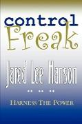 Control Freak: Harness the Power