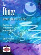 La Ninez: Presente y Futuro de la Iglesia: Manual de Estudio Para el Desarrollo de Ministerios Con la Ninez