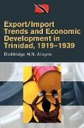 Export/Import Trends and Economic Development in Trinidad, 1919-1939