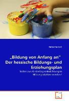 """""""Bildung von Anfang an"""" Der hessische Bildungs- und Erziehungsplan"""