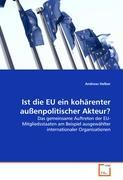 Ist die EU ein kohärenter außenpolitischer Akteur?
