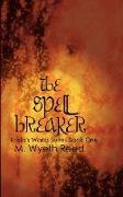 The Spell Breaker: Krista's World Series Book One