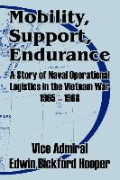Mobility, Support, Endurance: A Story of Naval Operational Logistics in the Vietnam War 1965 - 1968