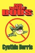 No More Bobs