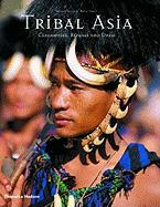 Tribal Asia: Ceremonies, Rituals and Dress
