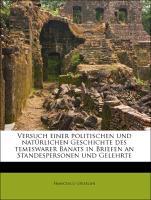 Versuch einer politischen und natürlichen Geschichte des temeswarer Banats in Briefen an Standespersonen und Gelehrte, Zweyter Theil