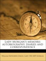 Lady Morgan's Memoirs: Autobiography, Diaries and Correspondence